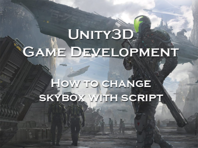 Unity3D How To Change Skybox With Script